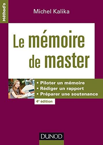 Le mémoire de master - 4e éd. - Piloter un mémoire, rédiger un rapport, préparer une soutenance
