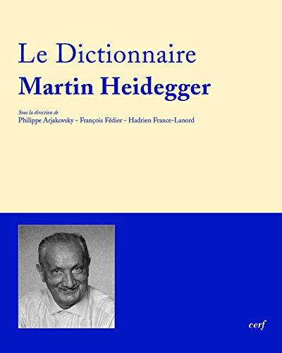 Le Dictionnaire Martin Heidegger : Vocabulaire polyphonique de sa pense
