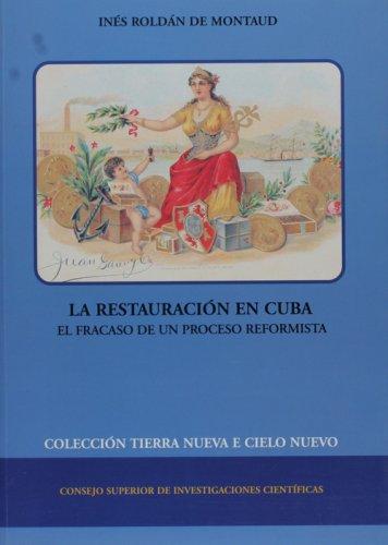 Descargar Libro La Restauración en Cuba: el fracaso de un proceso reformista (Tierra Nueva e Cielo Nuevo) de Inés Roldán de Montaud