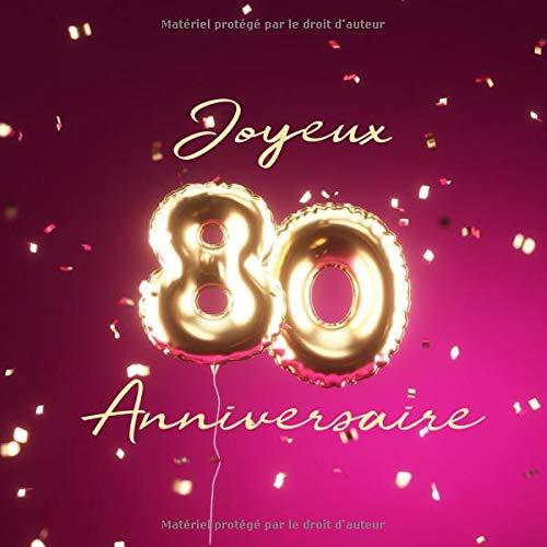 Joyeux 80ème Anniversaire: Livre d'or de 110 pages - Ballons de couverture Or-Rose par Visufactum Livres