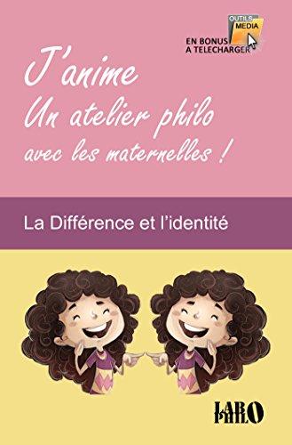 Couverture du livre J'anime une atelier philo avec les maternelles!: La Différence et l'identité