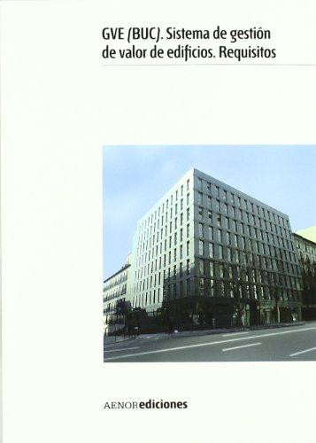 GVE (BUC). Sistema de gestión de valor de edificios. Requisitos