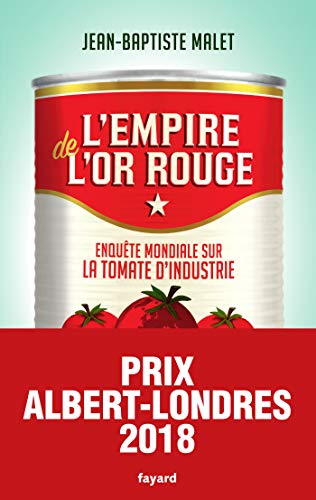 L'Empire de l'or rouge: Enquête mondiale sur la tomate d'industrie