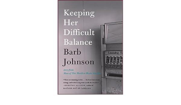 Keeping Her Difficult Balance Ebook Barb Johnson Amazon