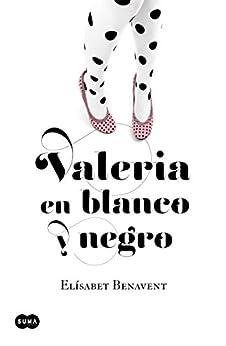 Valeria en blanco y negro (Saga Valeria 3) de [Benavent, Elísabet]
