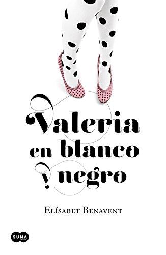 Valeria en blanco y negro (Saga Valeria 3) por Elísabet Benavent