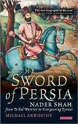 Sword of Persia, The. I.B.Tauris. 2010.
