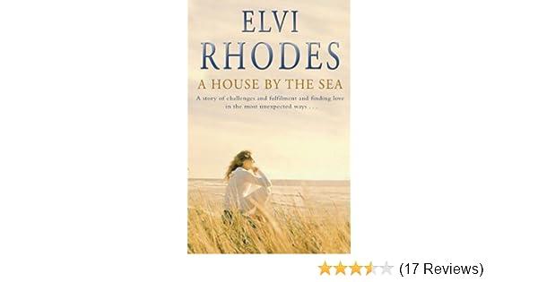 A House By The Sea Ebook Elvi Rhodes Amazon Kindle Store