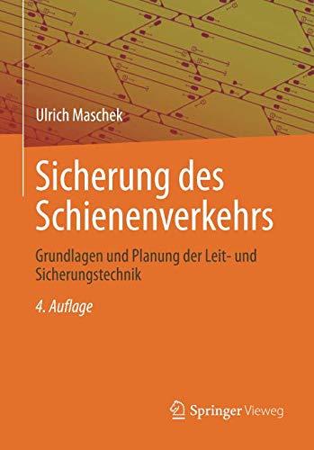Sicherung des Schienenverkehrs: Grundlagen und Planung der Leit- und Sicherungstechnik
