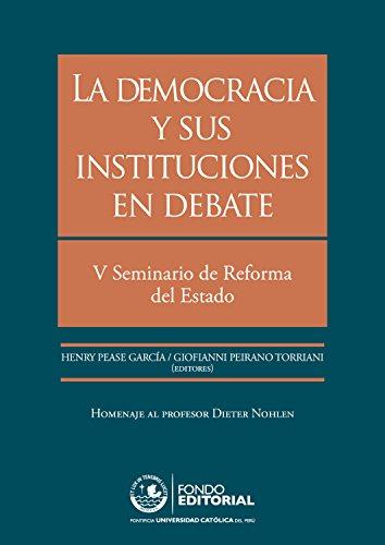 La democracia y sus instituciones en debate: V Seminario de Reforma del Estado
