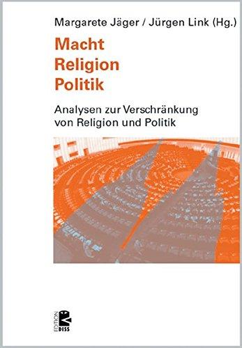 Macht - Religion - Politik: Zur Renaissance religiöser Praktiken und Mentalitäten (Edition DISS)