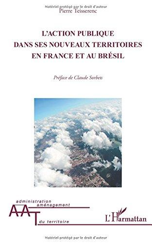Action publique dans ses nouveaux territoires en France et au Brésil