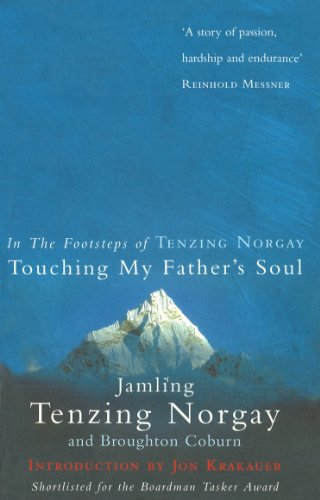 Touching My Father's Soul: A Sherpa's Sacred Jouney to the Top of Everest: In the Footsteps of Tenzing Norgay
