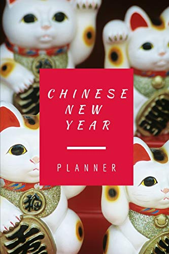 Chinese New Year Planner: Undated Weekly Notebook: Celebrate Happy Chinese New Year With This Keepsake Spring Festival Astrology Zodiac Fortune and ... Yang Oriental New Year Lunar Calendar Gifts.