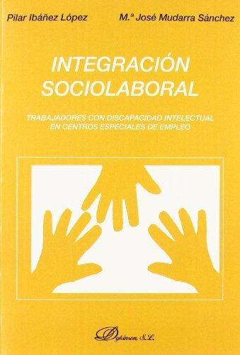 Integracion sociolaboral: Trabajadores con discapacidad intelectual en Centros Especiales de Empleo