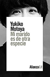 Mi marido es de otra especie par Yukiko Motoya