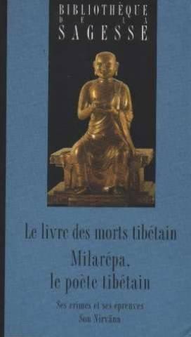 Le livre des morts tibétain : Le poète tibétain, ses crimes et ses épreuves, son Nirvâna (Bibliothèque de la sagesse)