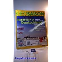 Geo Saison: Mai 2009: Radtouren in Deutschland; Heft im Heft Wein und Wandern; das Reisemagazin : GeoSaison
