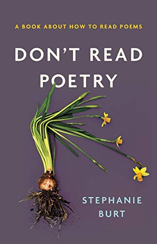 Don't Read Poetry: A Book About How to Read Poems (English Edition)