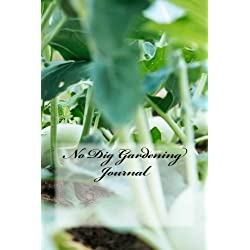 No Dig Gardening Journal: (Notebook, Diary, Blank Book) (Foraging Journals Notebooks Diaries)