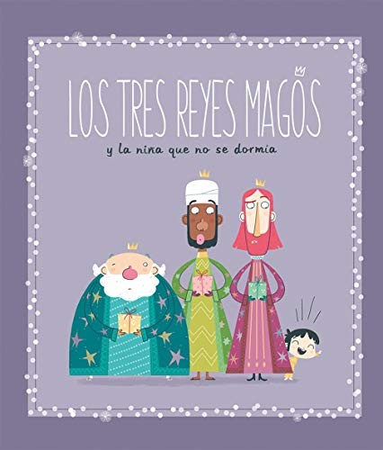 Los tres Reyes Magos y la niña que no se dormía. (Colección Nialas, Band 17)