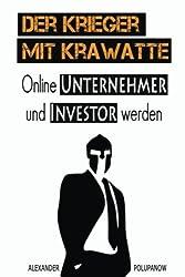 Der Krieger mit Krawatte: Unternehmer und Investor werden (Finanzen einfach)