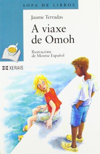 A viaxe de Omoh (Infantil E Xuvenil - Sopa De Libros - De 12 Anos En Diante) por Jaume Terradas