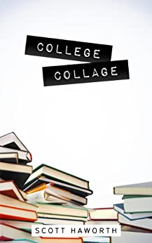 College Collage by [Haworth, Scott]