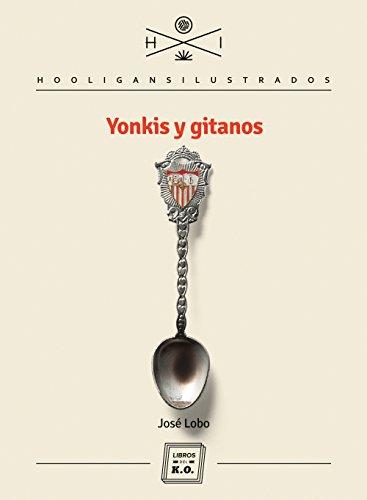 Yonkis y gitanos (Spanish Edition)