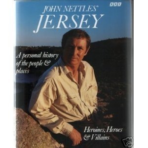 Price comparison product image John Nettles' Jersey: A Personal View of the People and Places