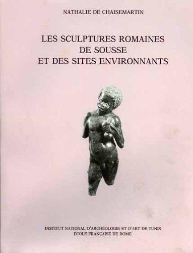 Les Sculptures Romaines de Sousse et des Sites Environnants