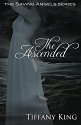 The Ascended: The Saving Angels book 3 by Tiffany King (2012-03-17)