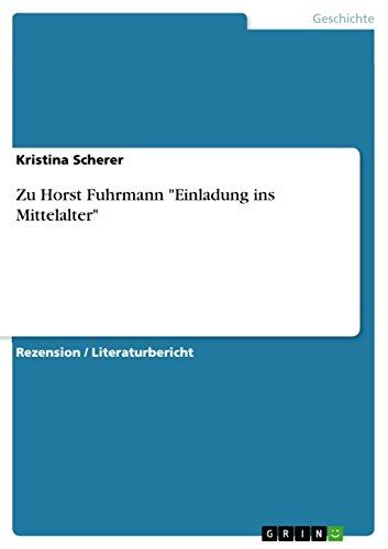 """Zu Horst Fuhrmann \""""Einladung ins Mittelalter\"""""""
