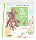 The Story of the Pony Express (Cornerstones of Freedom Series) by R. Conrad Stein (1981-11-05)