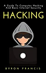 Hacking : A Guide To Computer Hacking And Basic Internet Security (The Black Book)