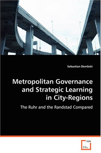 metropolitan-governance-and-strategic-learning-incity-regions-the-ruhr-and-the-randstad-compared