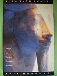 Idea into Image: Essays on Ancient Egyptian Thought