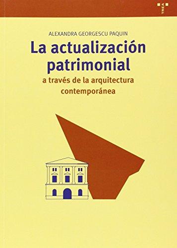 La actualización patrimonial a través de la arquitectura contemporánea por Alexandra Georgescu Paquin