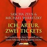 Ich, Artur, zwei Tickets: Die Geschichte des Artur Stukakoff, der mit seinem.  gekürzte Romanfassung bei Amazon kaufen