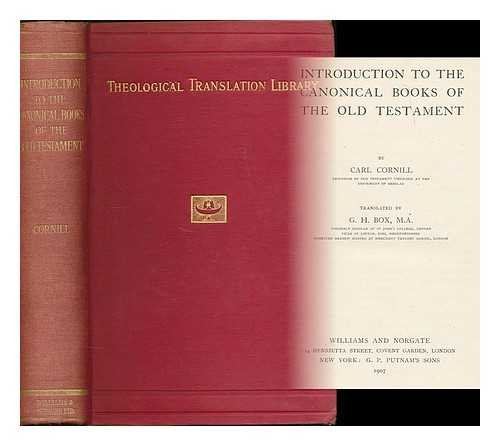 Introduction to the canonical books of the Old Testament / by Carl Cornill ; translated by G.H. Box