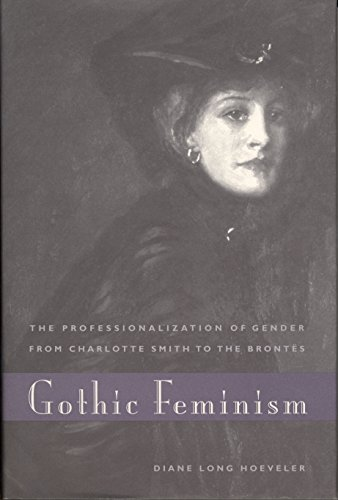 Gothic Feminism: The Professionalization of Gender from Charlotte Smith to the Brontës (English Edition)