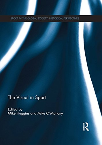 The Visual in Sport (Sport in the Global Society: Historical Perspectives) (English Edition) (Freien Spielen Im Park)
