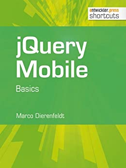 jQuery Mobile - Basics (shortcuts 80) von [Dierenfeldt, Marco]