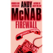Firewall: (Nick Stone Thriller 3) by Andy McNab (2004-10-01)