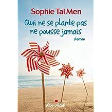 Qui ne se plante pas ne pousse jamais de Sophie Tal Men