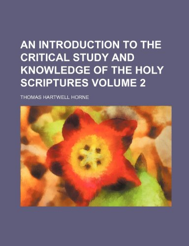 An introduction to the critical study and knowledge of the Holy Scriptures Volume 2