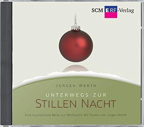 Unterwegs zur Stillen Nacht: Eine musikalische Reise zur Weihnacht. Mit