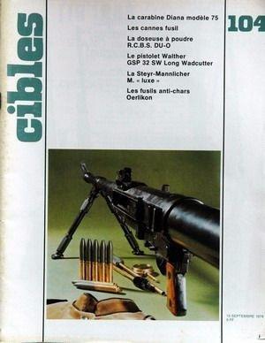 CIBLES [No 104] du 15/09/1978 - LA CARABINE DIANA MODELES 75 - LES CANNES FISIL - LA DOSEUSE A POUDRE R.C.B.S. DU-O - LE PISTOLET WALTHER GSP 32 SW LONG WADCUTTER - LA STEYR-MANNLICHER M. LUXE - LES FUSILS ANTI-CHARS OERLIKON.