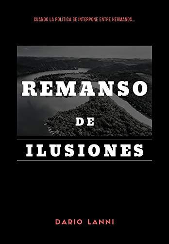 REMANSO DE ILUSIONES por Dario Lanni