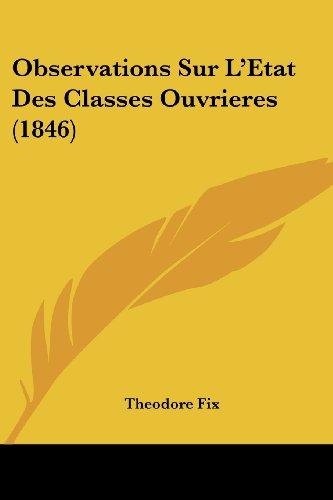 Observations Sur L'Etat Des Classes Ouvrieres (1846)